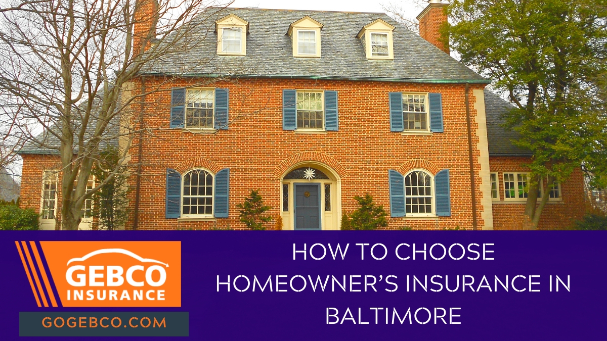How to Choose Homeowner's Insurance In Baltimore
